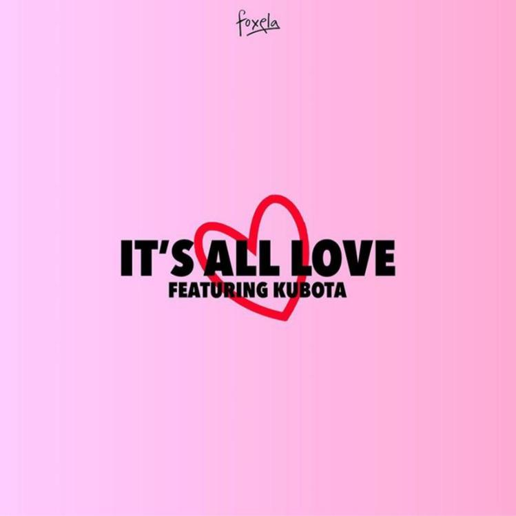 "Foxela's song ""It's All Love"" featuring Kubota - Single / Album cover"